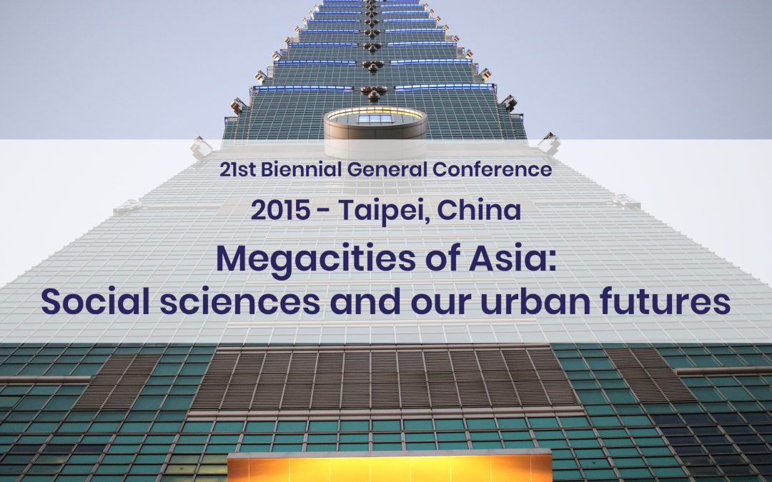 2015 – 21st Biennial General ConferenceMegacities of Asia: Social sciences and our urban futures