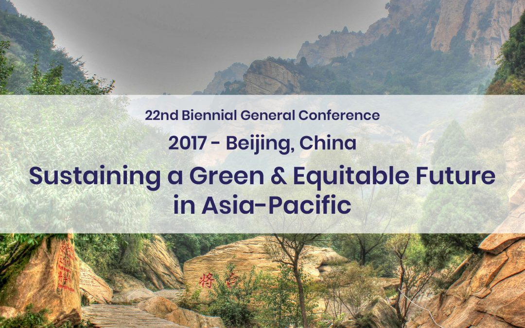 2017 – 22nd Biennial General ConferenceSustaining a Green and Equitable Future in Asia-Pacific