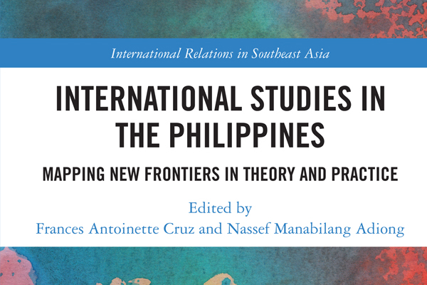 International Studies in the Philippines: Mapping New Frontiers in Theory and Practice