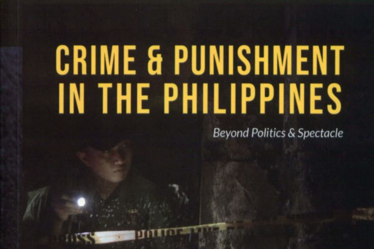 Crime and Punishment in the Philippines: Beyond Politics and Spectacle
