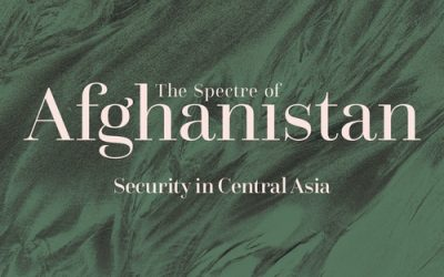 The Spectre of Afghanistan: Security in Central Asia